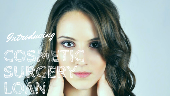 Find The Beautiful You With Cosmetic Surgery Loan