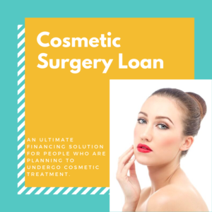 Cosmetic Surgery Loan: How to Finance Cosmetic Surgery?