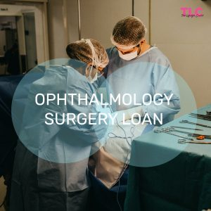 Ophthalmology Surgery Loan – Improve Your Vision And Lead A Healthy Life